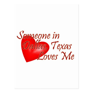 Someone loves me in Dallas, Texas Post Card