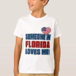 SOMEONE LOVES ME IN FLORIDA T-Shirt