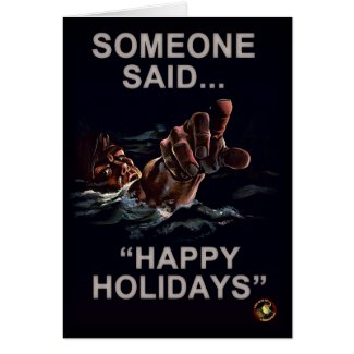 "Someone Said ""Happy Holidays"" Card"