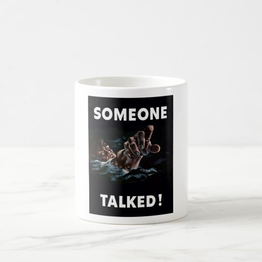 Someone Talked Coffee Mug