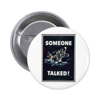 Someone Talked! Pinback Button