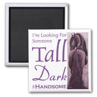 Someone Tall Dark & Handsome - Frisian Horse 2 Inch Square Magnet