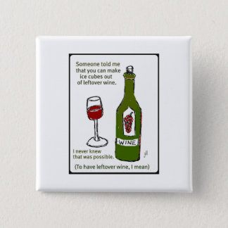 SOMEONE TOLD ME... WINE PRINT BY JILL PINBACK BUTTON