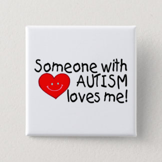 Someone With Autism Loves Me Button