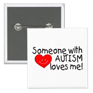 Someone With Autism Loves Me 2 Inch Square Button