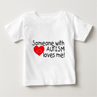 Someone With Autism Loves Me (Heart) Baby T-Shirt
