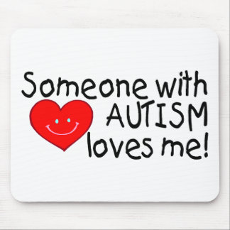 Someone With Autism Loves Me Mouse Pad