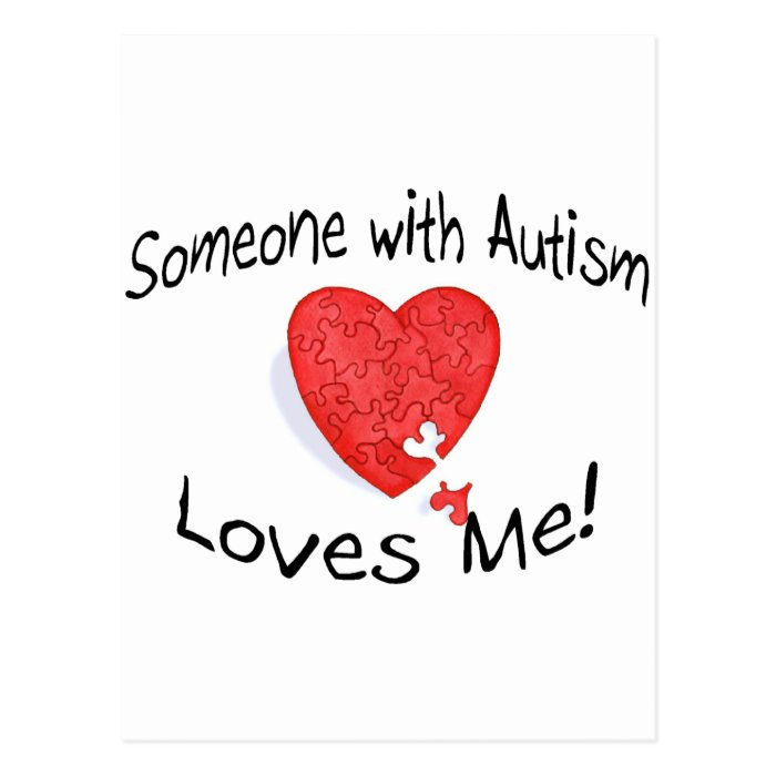 Someone With Autism Loves Me (P Hrt) Postcard
