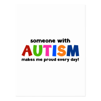 Someone With Autism Makes Me Proud Every Day Postcard
