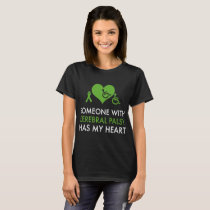someone with cerebral palsy has my heart cancer t- T-Shirt