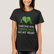 someone with cerebral palsy has my heart nurse t-s T-Shirt