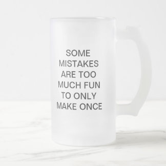 SOMES MISTAKES TOO MUCH FUN TO ONLY MAKE ONCE MUGS