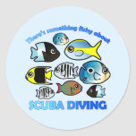 Something Fishy About Scuba Round Stickers
