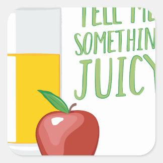 Something Juicy Square Sticker