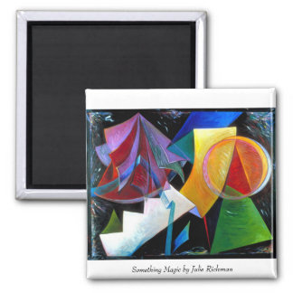 Something Magic, Something Magic by Julie Richman 2 Inch Square Magnet