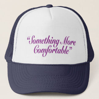 Something More Comfortable Trucker Hat