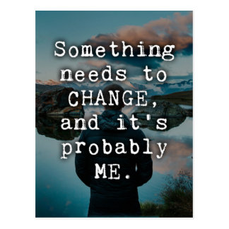 Something Needs To Change Quote Postcard
