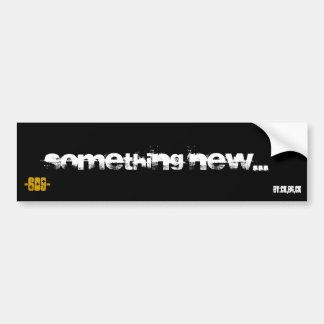 something new... bumper sticker