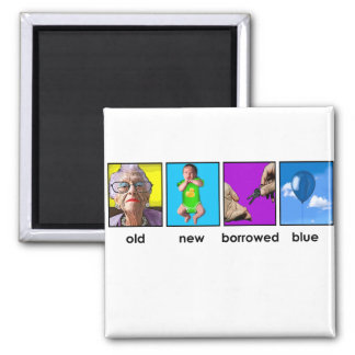 something old, something new, something borrowed 2 inch square magnet