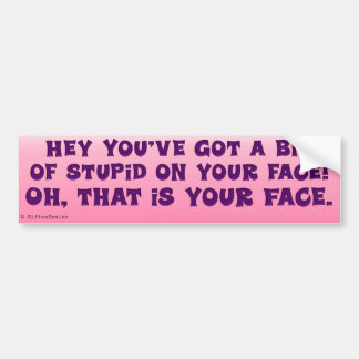 Something on Your Face Bumper Sticker