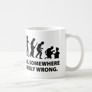 Something, Somewhere Went Terribly Wrong Coffee Mug