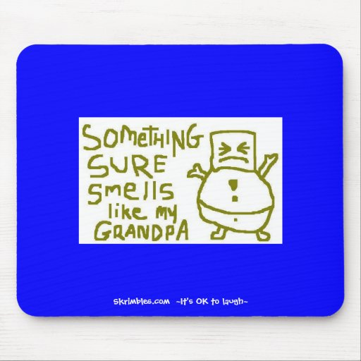 Something Sure Smells Like My Grandpa Mouse Pads