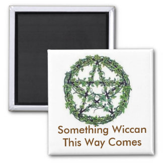 Something Wiccan This Way Comes Magnet