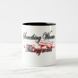 Something Wiccan ThisWay Comes Coffee Mugs