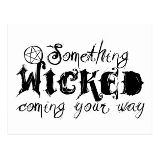 Something Wicked Coming Your Way Postcard
