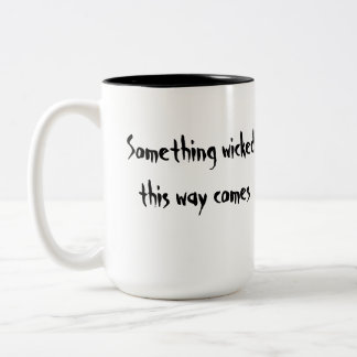 Something Wicked cup Two-Tone Coffee Mug