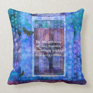 Something wicked this way comes Shakespeare quote Throw Pillows
