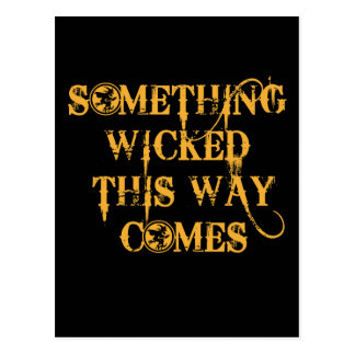 Something Wicked This Way Comes T shirts, Apparel Postcard