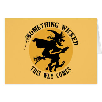Something Wicked This Way Comes Wicked Witch Greeting Card