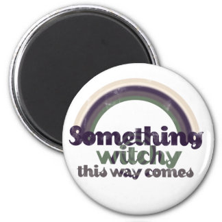 Something Witchy Refrigerator Magnet