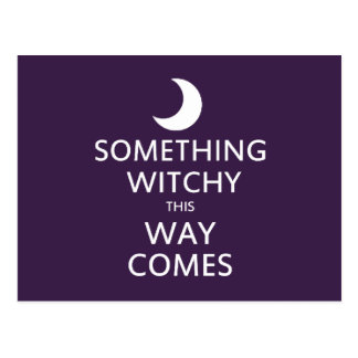 Something Witchy this way Comes Postcard