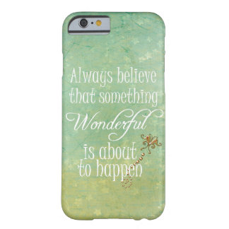 Something Wonderful Positive Quote Affirmation Barely There iPhone 6 Case