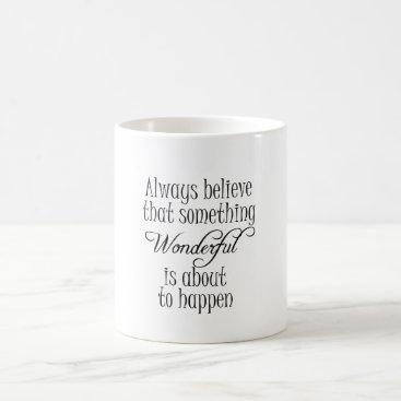QuoteLife Something Wonderful Positive Quote Affirmation Coffee Mug