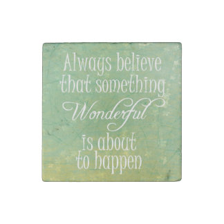 Something Wonderful Positive Quote Affirmation Stone Magnet