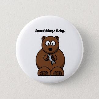 """Somethings Fishy"" Brown Bear Cartoon Pinback Button"