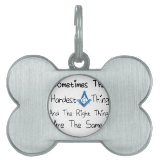 Someties The Hardest Thing and the Right Thing are Pet ID Tag