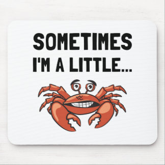 Sometimes A Crab Mouse Pad