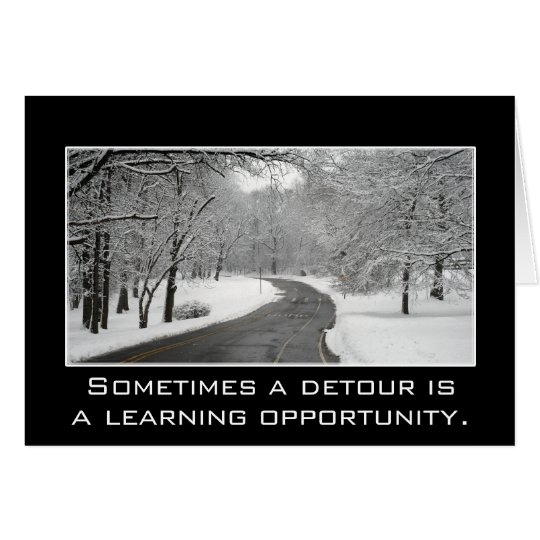 Sometimes a detour is a learning opportunity card
