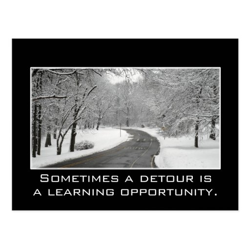 Sometimes a detour is a learning opportunity postcard