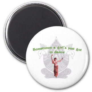 Sometimes a girl's just got to dance 2 inch round magnet