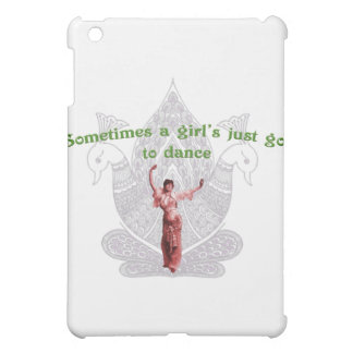 Sometimes a girl's just got to dance iPad mini case