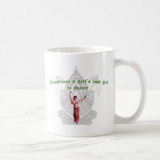 Sometimes a girl's just got to dance classic white coffee mug