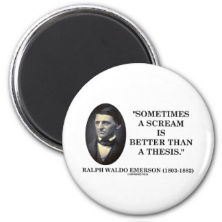 Sometimes A Scream Is Better Than A Thesis Emerson 2 Inch Round Magnet