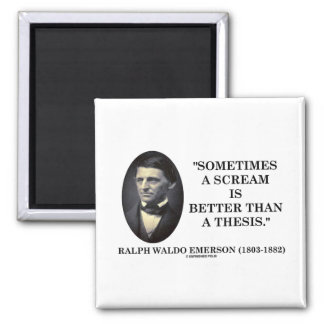Sometimes A Scream Is Better Than A Thesis Emerson 2 Inch Square Magnet