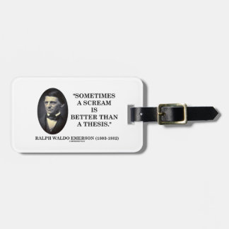 Sometimes A Scream Is Better Than A Thesis Emerson Luggage Tag