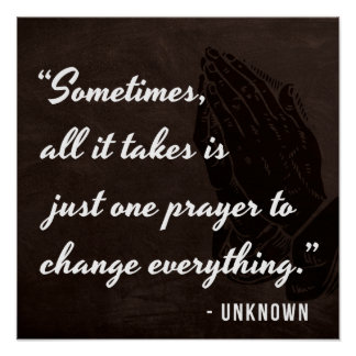 Sometimes, all it takes is just one prayer... poster